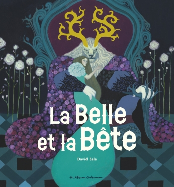 2017-03-24-19-58-22La Belle et la Bête - David Sala - Casterman - Les mots d'Arva