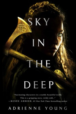 Sky in he deep -Adrienne Young